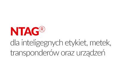 Standard NTAG® dla inteligentnych etykiet, metek, transponderów oraz urządzeń